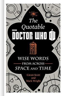 Doctor Who - Novels & Other Books - The Official Quotable Doctor Who: Wise Words From Across Space and Time reviews