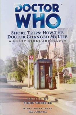 Doctor Who - Short Trips 26 : How the Doctor Changed My Life - Time Shear reviews
