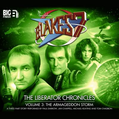 Blake's 7 - Blake's 7 - Liberator Chronicles - 3.3 - The Armageddon Storm: Part Three reviews
