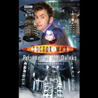 Doctor Who - BBC New Series Novels - Prisoner of the Daleks reviews
