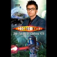 Doctor Who - BBC New Series Novels - The Taking of Chelsea 426 reviews
