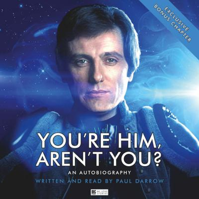 Big Finish Audiobooks - Paul Darrow - You're Him, Aren't You? reviews