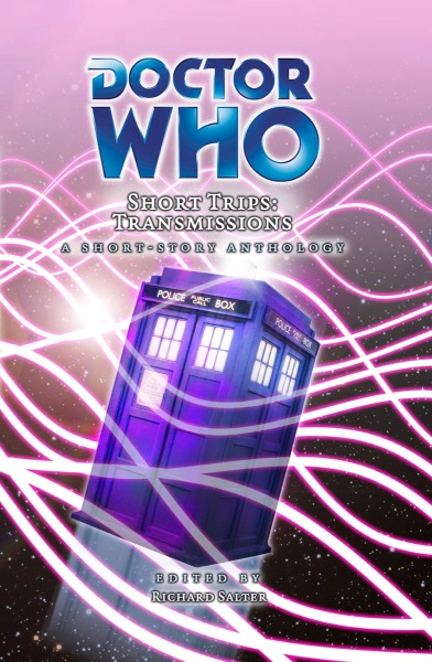 Doctor Who - Short Trips 25 : Transmissions - Transmission Ends reviews