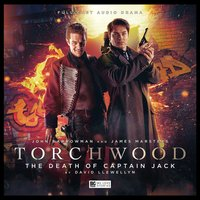 Torchwood - Torchwood - Big Finish Audio - 19. The Death of Captain Jack reviews