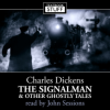 1.1 - Charles Dickens - The Signalman and Other Ghostly Tales